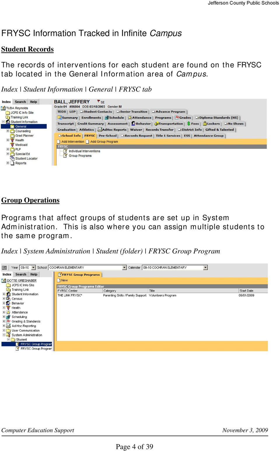 Index Student Information General FRYSC tab Group Operations Programs that affect groups of students are set up in