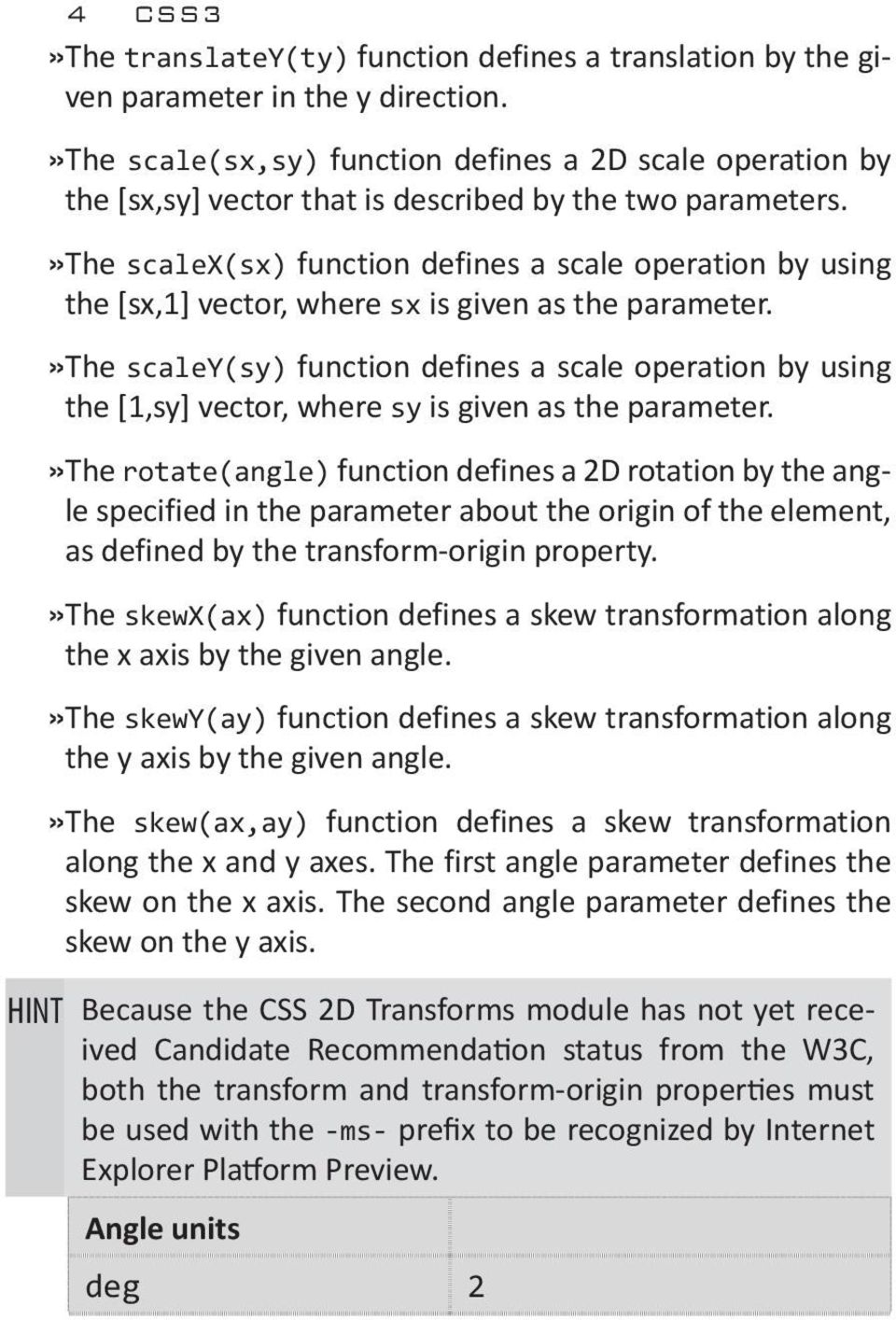 »the scalex(sx) function defines a scale operation by using the [sx,1] vector, where sx is given as the parameter.