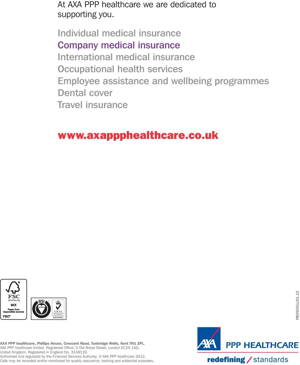 cover Travel insurance www.axappphealthcare.co.uk PB45041c/01.13 AXA PPP healthcare, Phillips House, Crescent Road, Tunbridge Wells, Kent TN1 2PL.