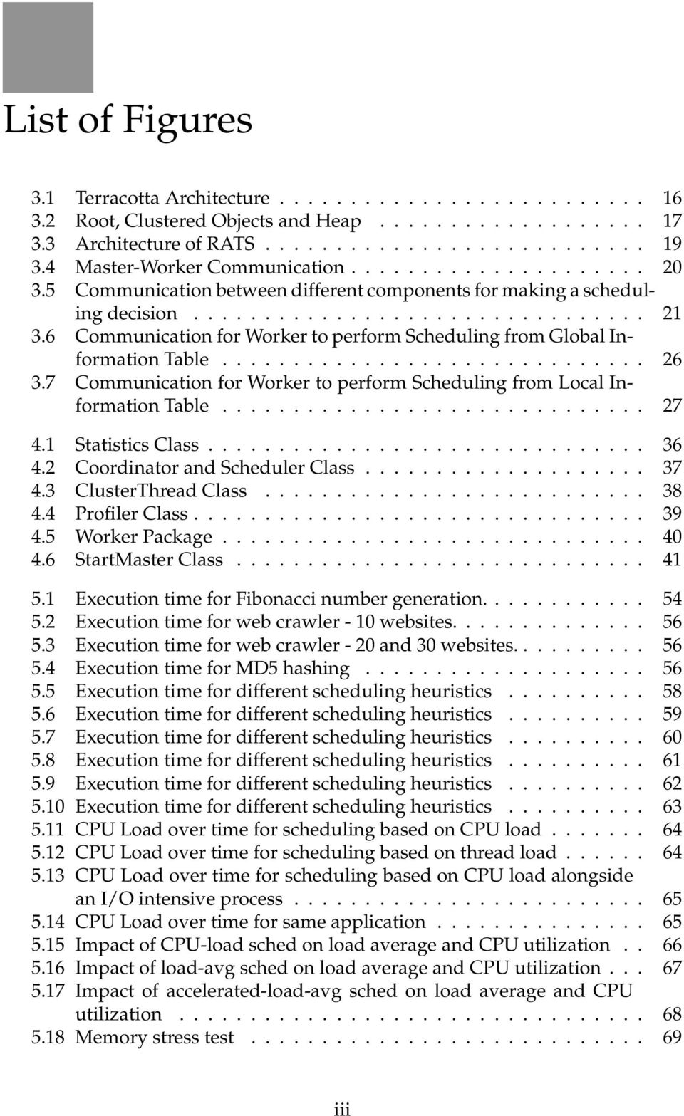 6 Communication for Worker to perform Scheduling from Global Information Table.............................. 26 3.7 Communication for Worker to perform Scheduling from Local Information Table.............................. 27 4.