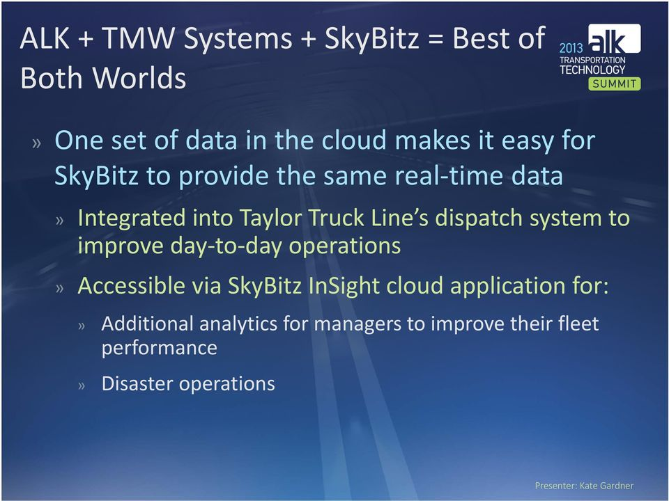 improve day to day operations Accessible via SkyBitz InSight cloud application for: Additional