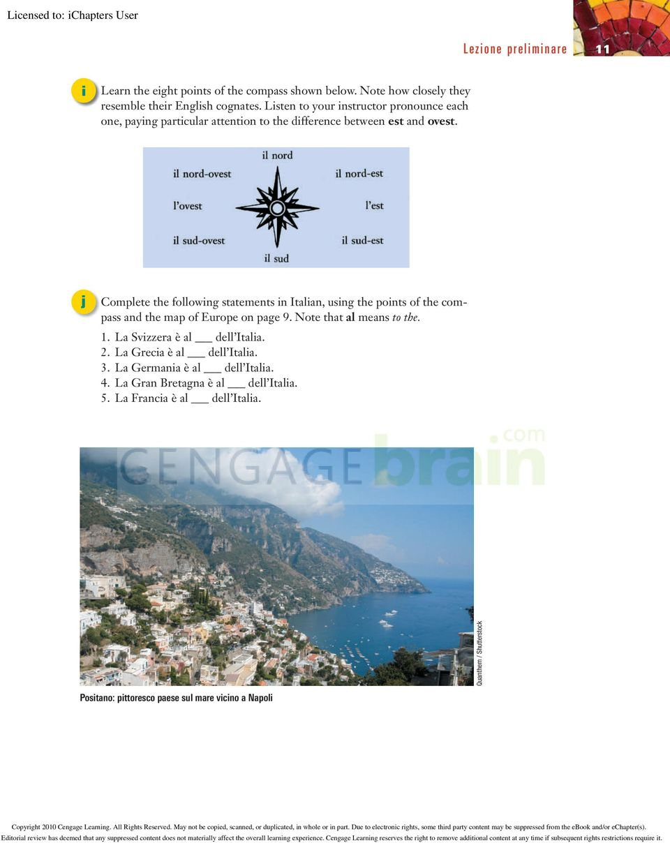 j Complete the following statements in Italian, using the points of the compass and the map of Europe on page 9. Note that al means to the. 1.
