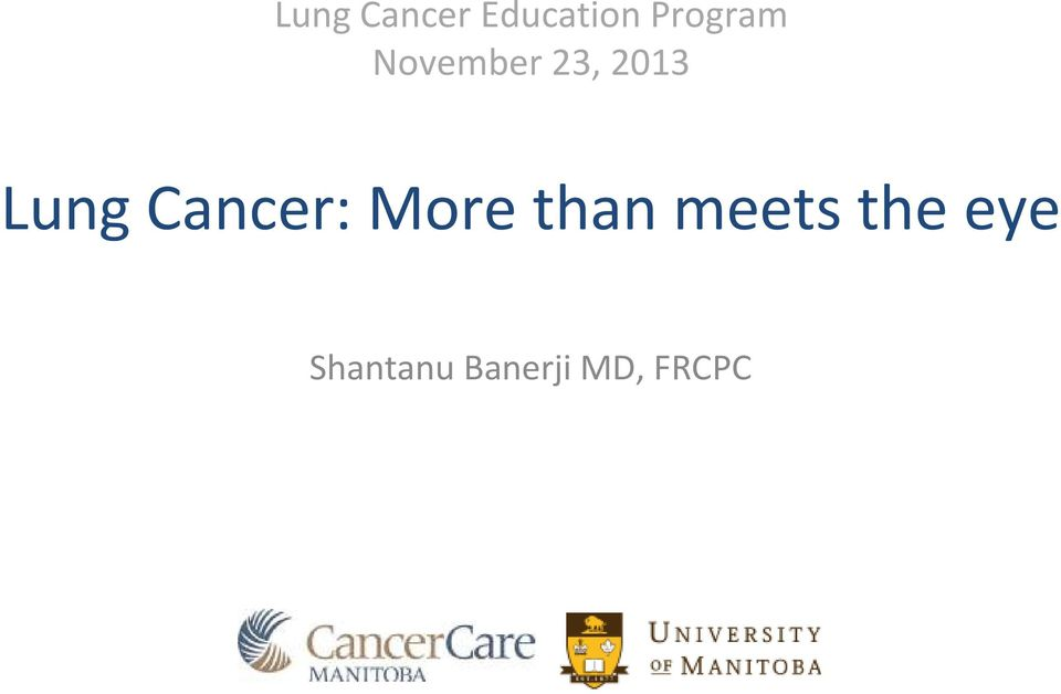 Lung Cancer: More than