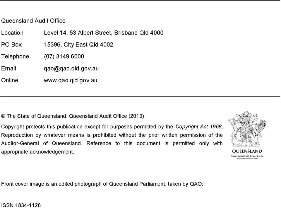 Queensland Audit Office (2013) Copyright protects this publication except for purposes permitted by the Copyright Act 1968.