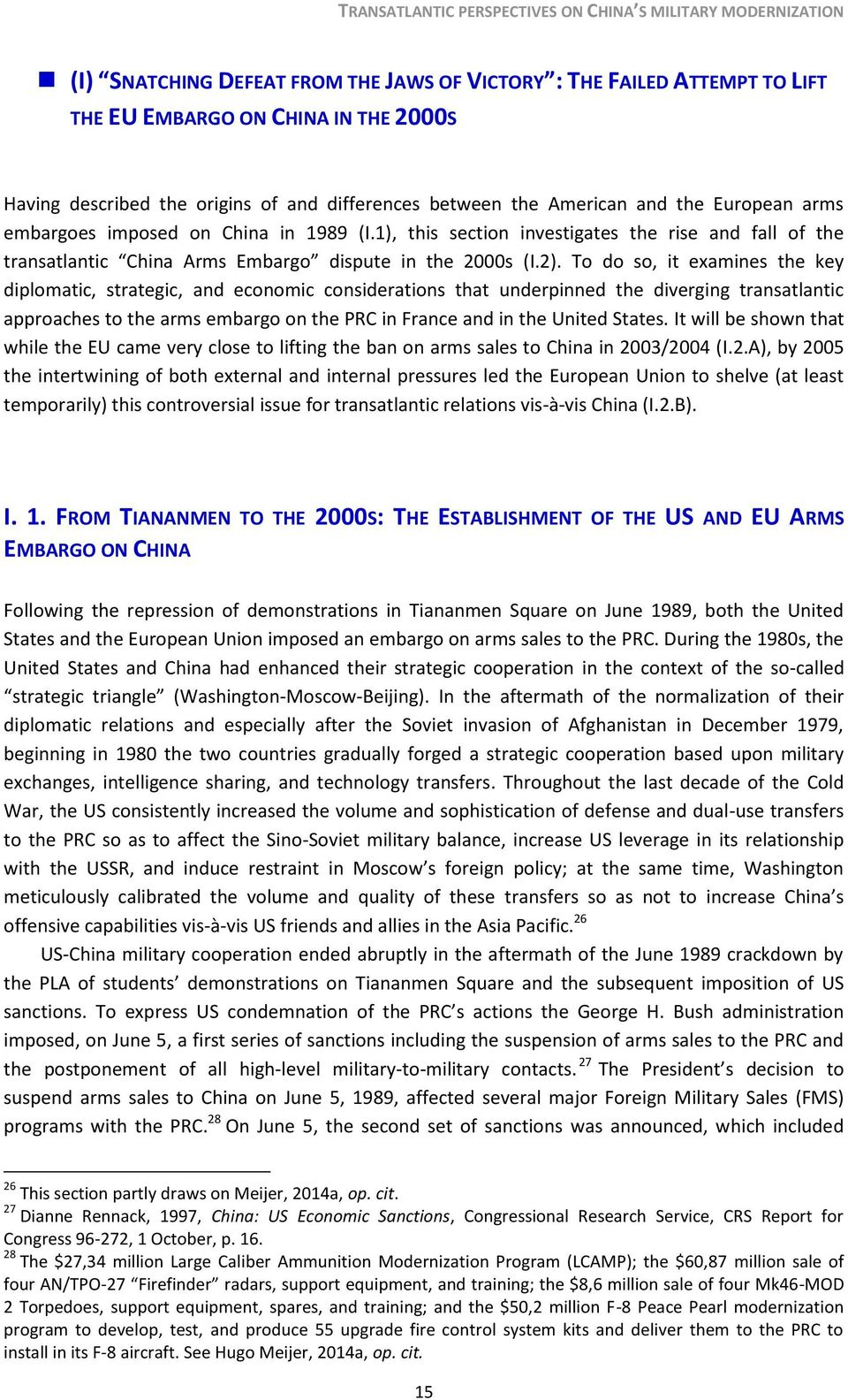 To do so, it examines the key diplomatic, strategic, and economic considerations that underpinned the diverging transatlantic approaches to the arms embargo on the PRC in France and in the United