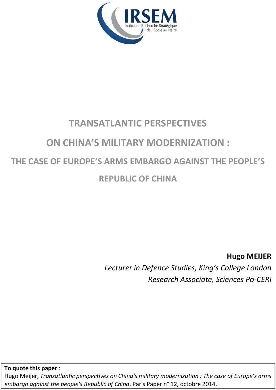 Sciences Po-CERI To quote this paper : Hugo Meijer, Transatlantic perspectives on China s military