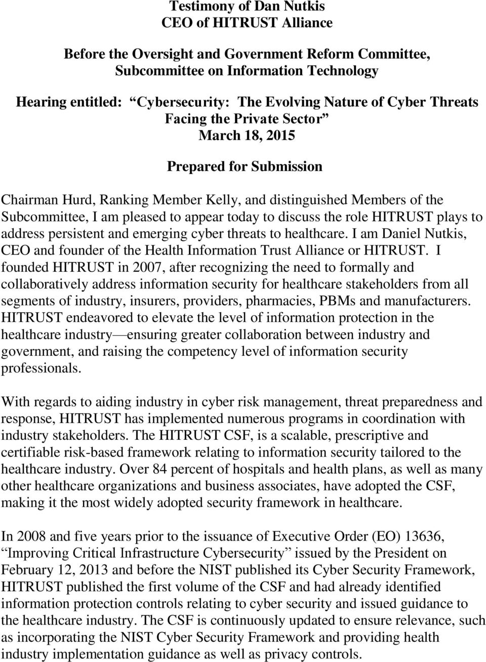 discuss the role HITRUST plays to address persistent and emerging cyber threats to healthcare. I am Daniel Nutkis, CEO and founder of the Health Information Trust Alliance or HITRUST.