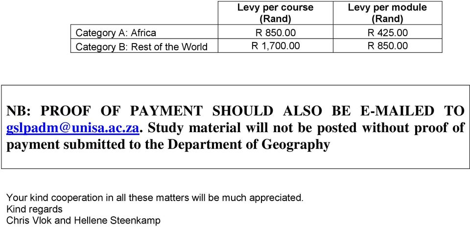 00 NB: PROOF OF PAYMENT SHOULD ALSO BE E-MAILED TO gslpadm@unisa.ac.za.