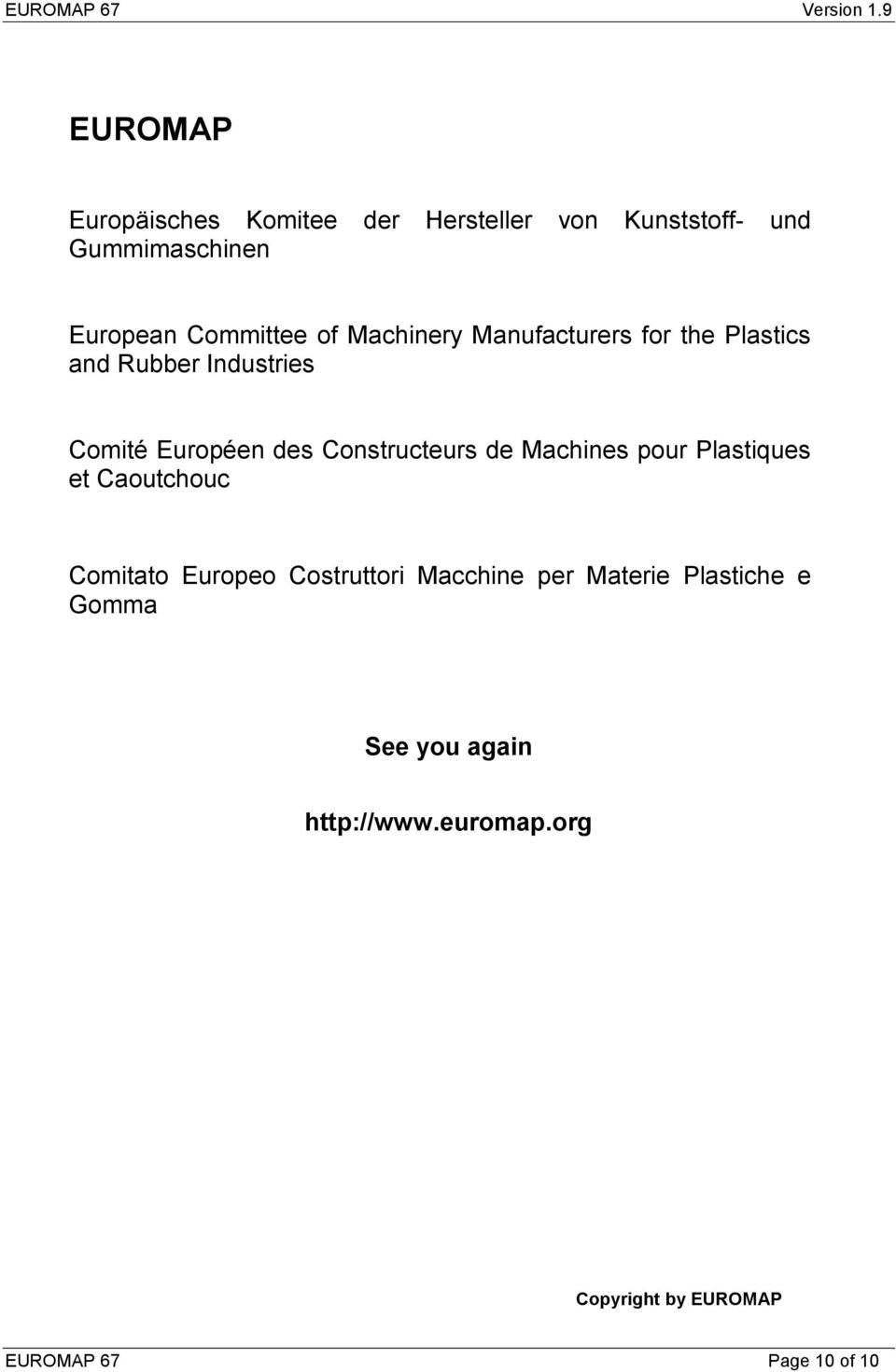 Machinery Manufacturers for the Plastics and Rubber Industries Comité Européen des Constructeurs de
