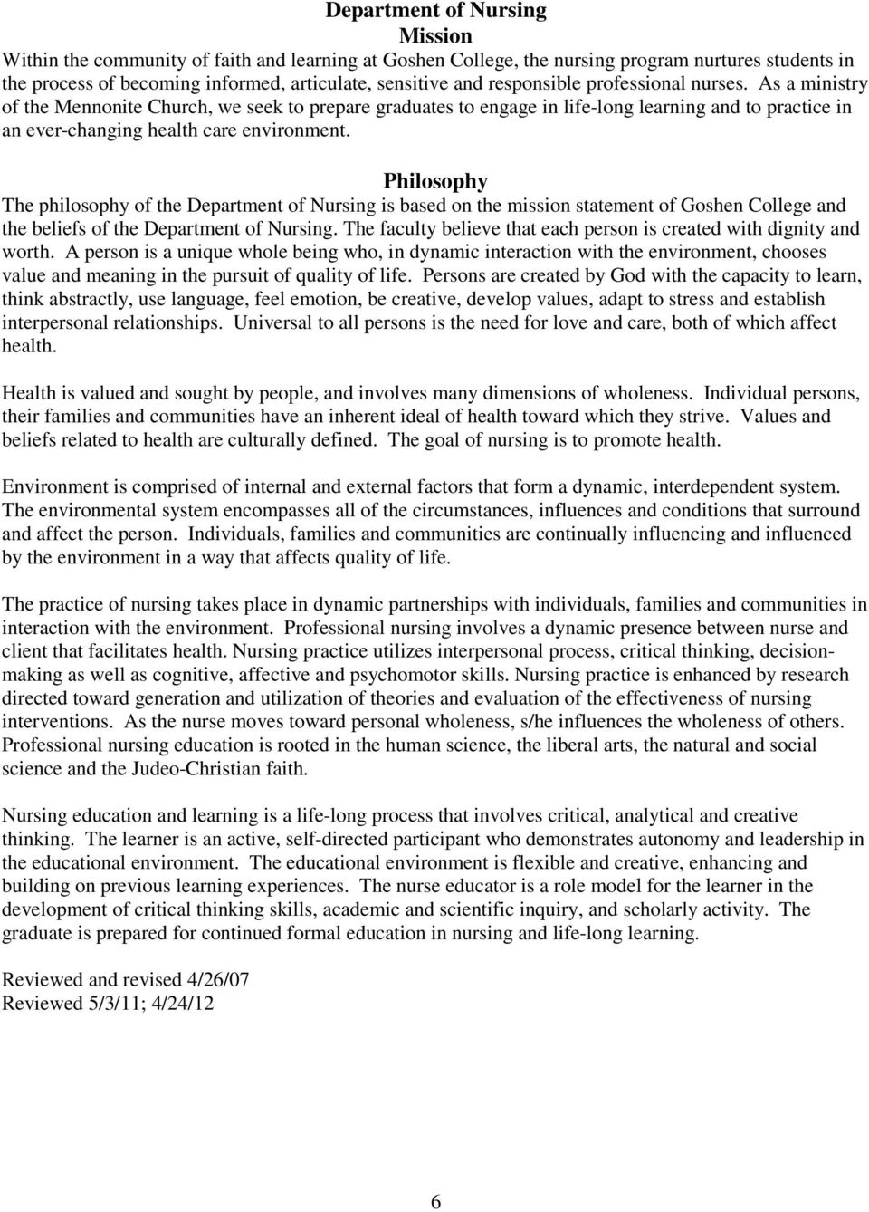Philosophy The philosophy of the Department of Nursing is based on the mission statement of Goshen College and the beliefs of the Department of Nursing.