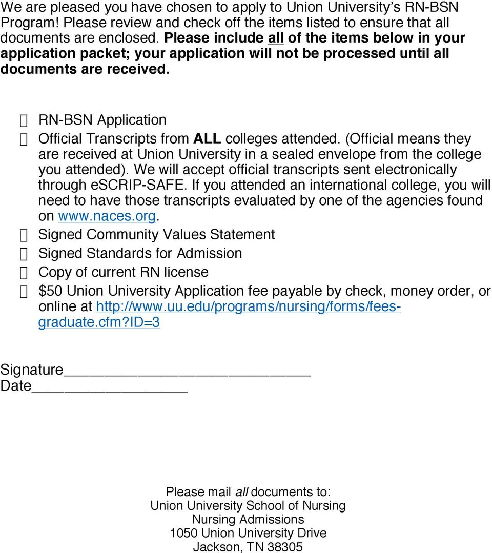 RN-BSN Application Official Transcripts from ALL colleges attended. (Official means they are received at Union University in a sealed envelope from the college you attended).