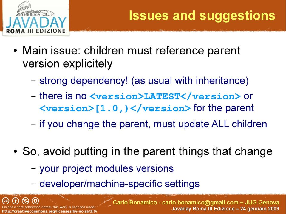 0,)</version> for the parent if you change the parent, must update ALL children So, avoid