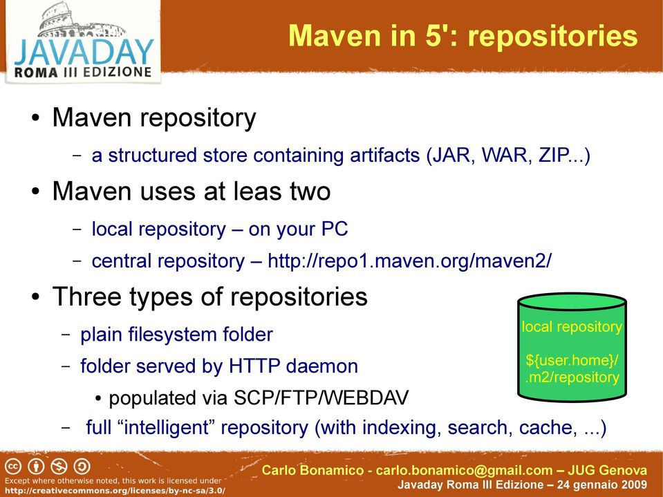 org/maven2/ Three types of repositories plain filesystem folder local repository folder served by HTTP