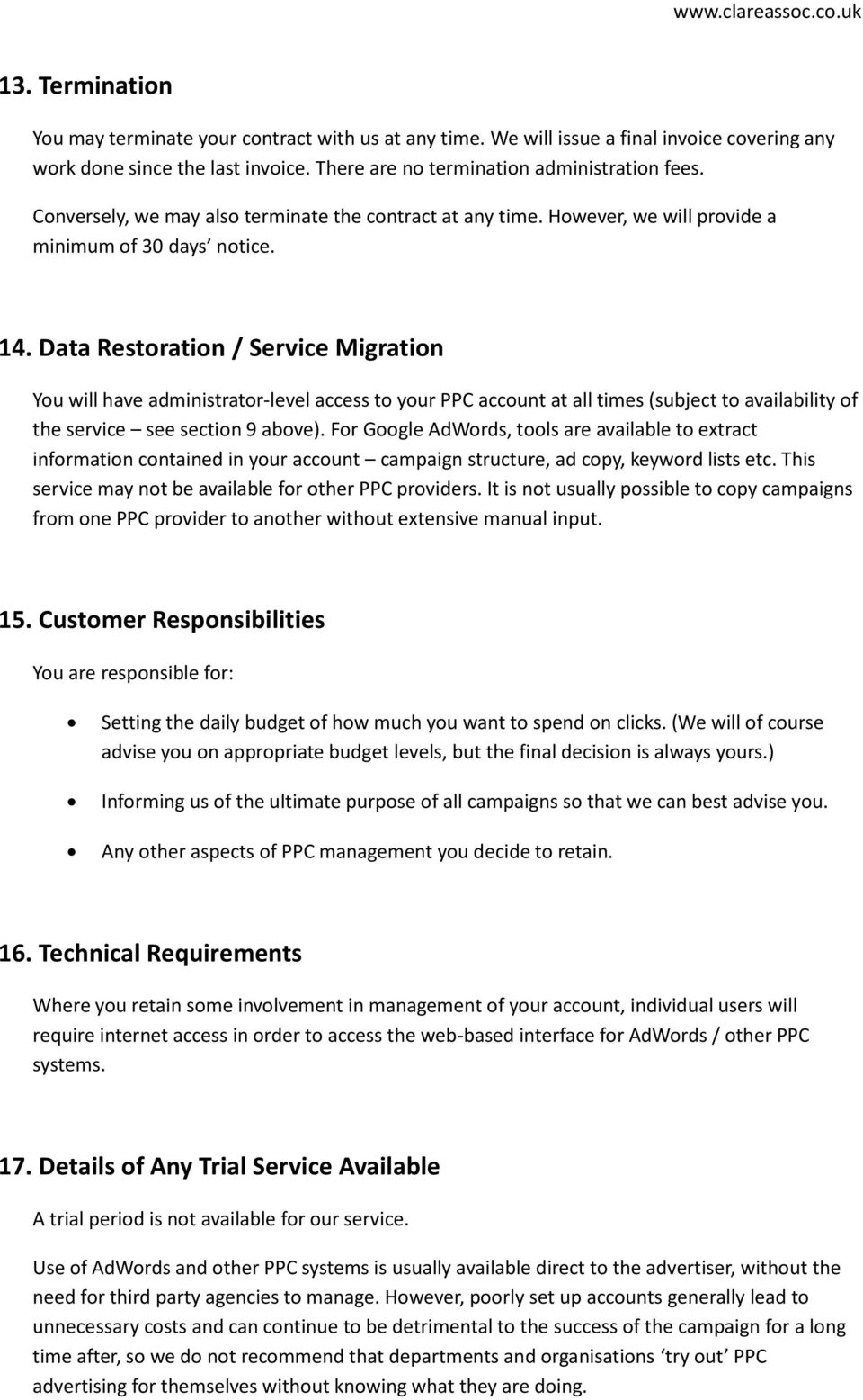 Data Restoration / Service Migration You will have administrator-level access to your PPC account at all times (subject to availability of the service see section 9 above).