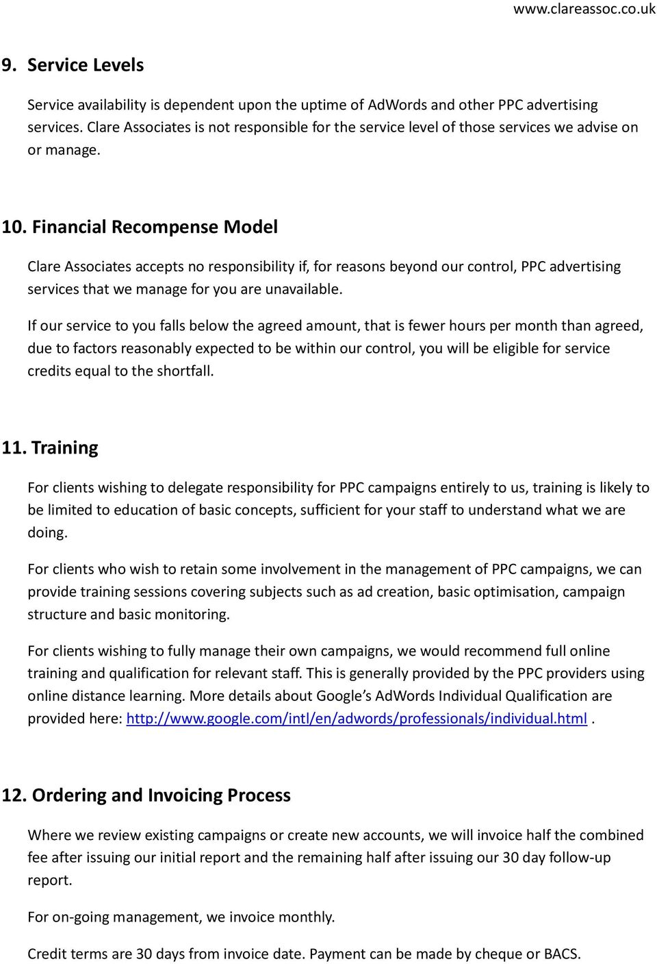 Financial Recompense Model Clare Associates accepts no responsibility if, for reasons beyond our control, PPC advertising services that we manage for you are unavailable.