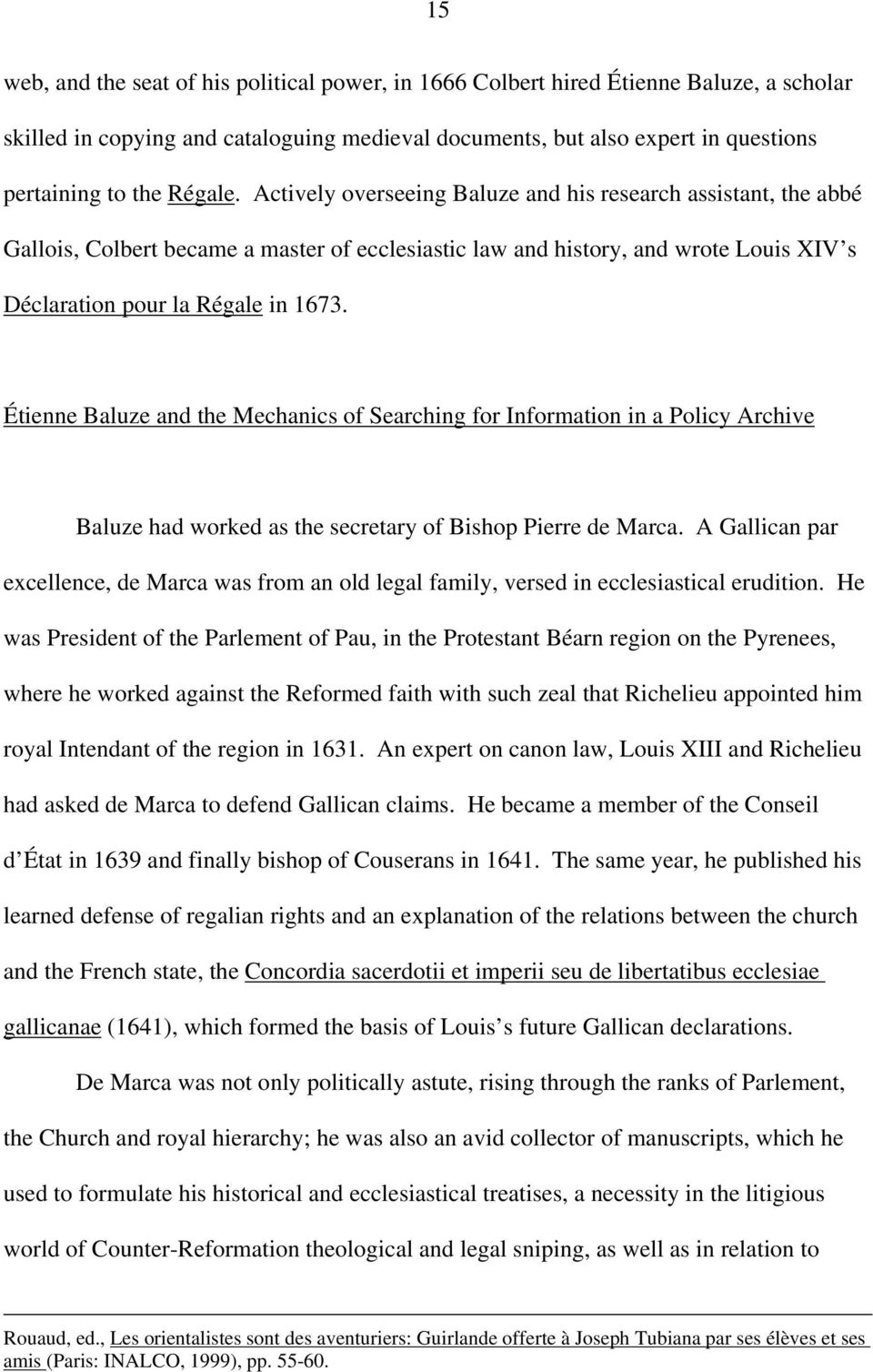 Étienne Baluze and the Mechanics of Searching for Information in a Policy Archive Baluze had worked as the secretary of Bishop Pierre de Marca.