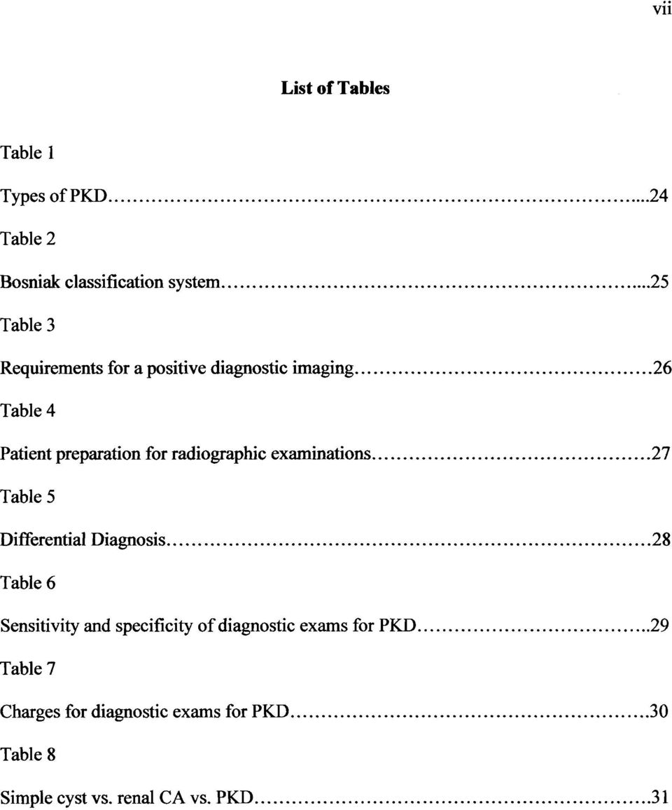 preparation for radiographic examinations 27 Table 5 Differential Diagnosis 28 Table 6 Sensitivity