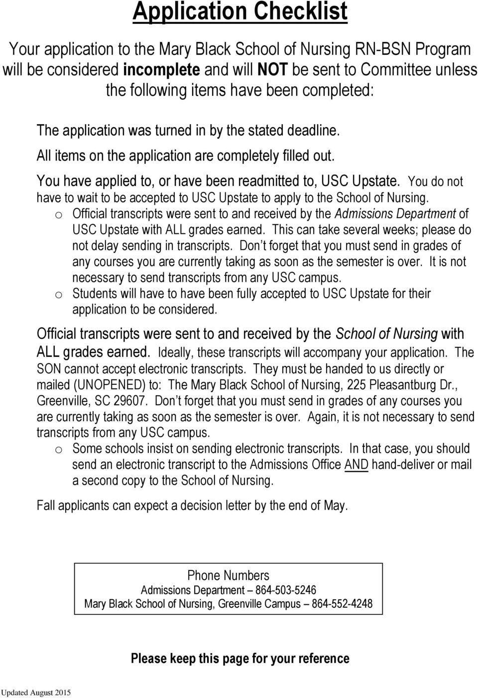 You do not have to wait to be accepted to USC Upstate to apply to the School of Nursing.