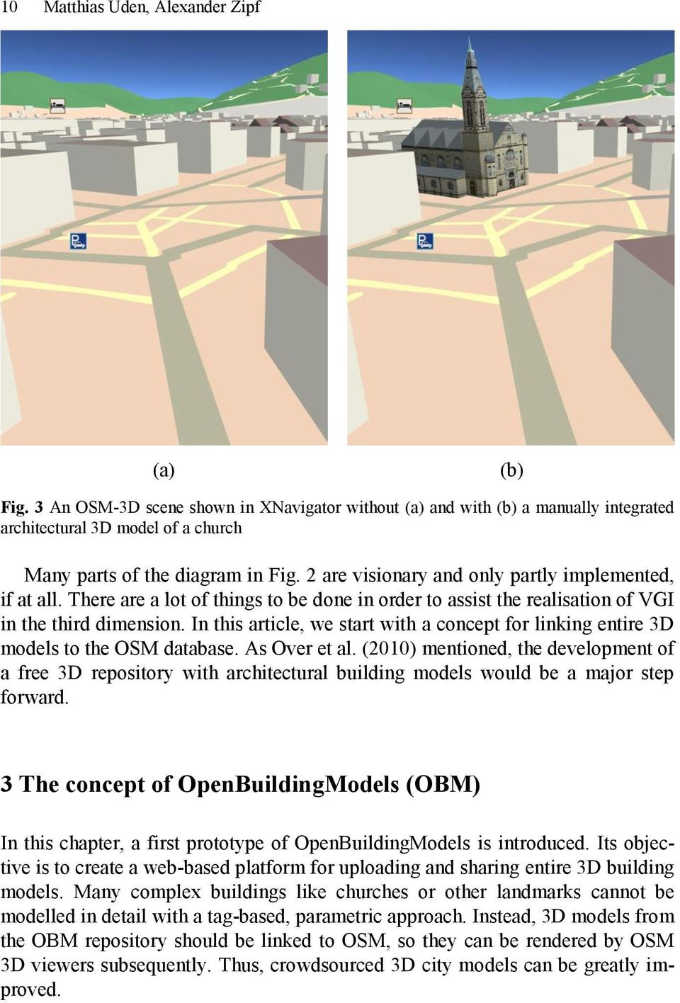 In this article, we start with a concept for linking entire 3D models to the OSM database. As Over et al.
