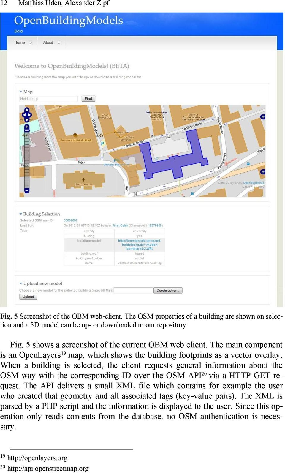 When a building is selected, the client requests general information about the OSM way with the corresponding ID over the OSM API 20 via a HTTP GET request.