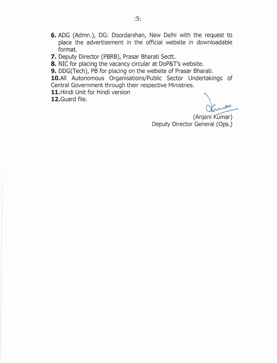 Deputy Director (PBRB), Prasar Bharati Sectt. 8. NIC for placing the vacancy circular at DoP&Ts website. 9.