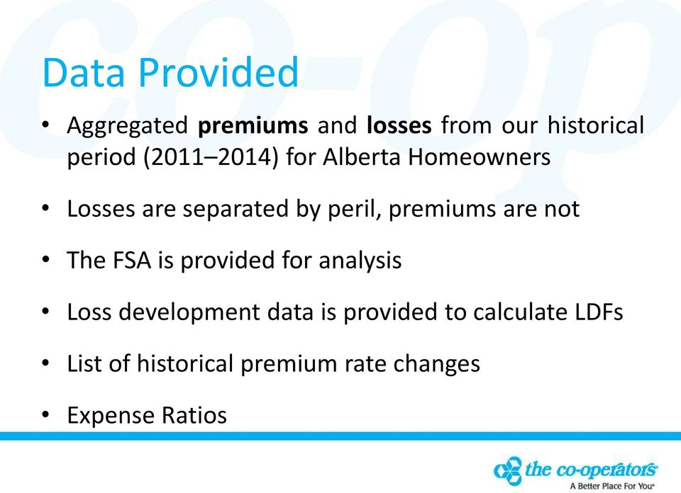 premiums are not The FSA is provided for analysis Loss development data