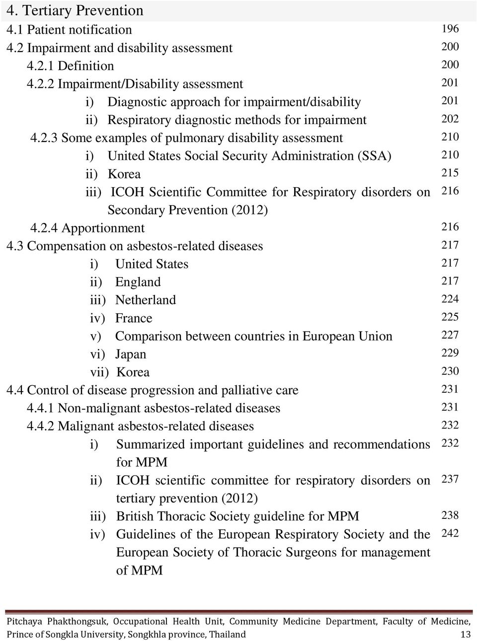 2.3 Some examples of pulmonary disability assessment 210 i) United States Social Security Administration (SSA) 210 ii) Korea 215 iii) ICOH Scientific Committee for Respiratory disorders on 216