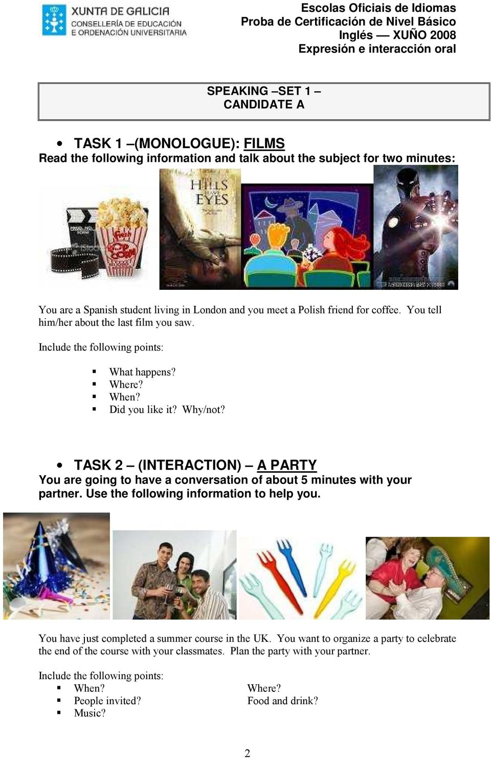 TASK 2 (INTERACTION) A PARTY You have just completed a summer course in the UK.