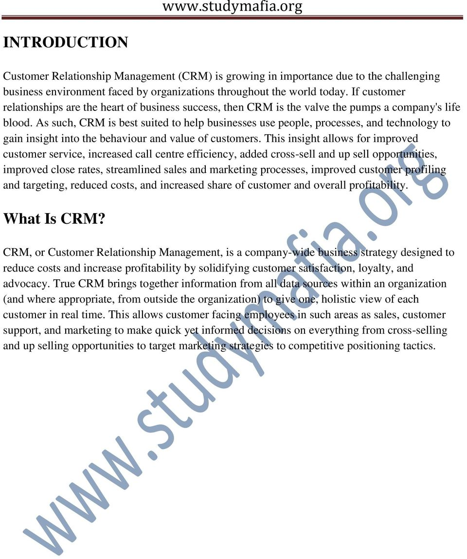 As such, CRM is best suited to help businesses use people, processes, and technology to gain insight into the behaviour and value of customers.