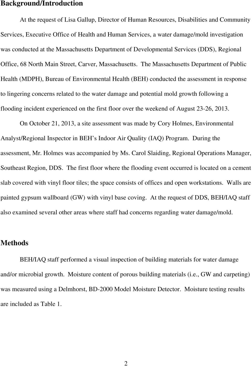 The Massachusetts Department of Public Health (MDPH), Bureau of Environmental Health (BEH) conducted the assessment in response to lingering concerns related to the water damage and potential mold