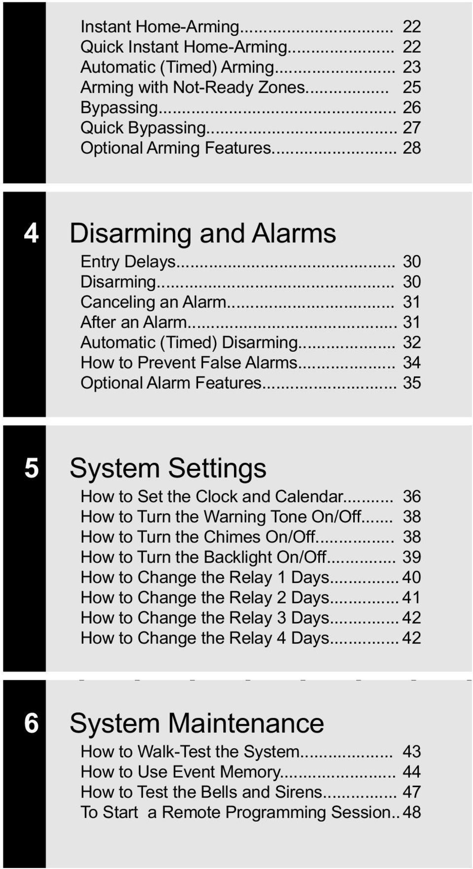 .. 34 Optional Alarm Features... 35 - - - - - - - - - 5 System Settings How to Set the Clock and Calendar... 36 How to Turn the Warning Tone On/Off... 38 How to Turn the Chimes On/Off.