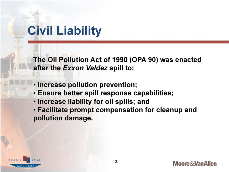 Ensure better spill response capabilities; Increase liability for oil
