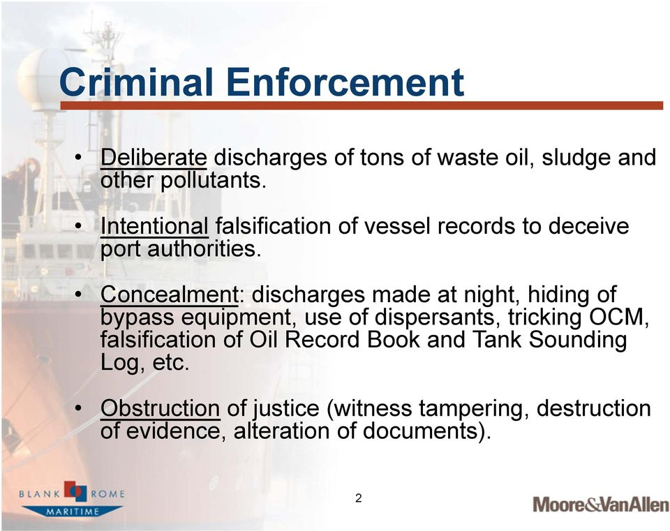 Concealment: discharges made at night, hiding of bypass equipment, use of dispersants, tricking OCM, falsification of Oil