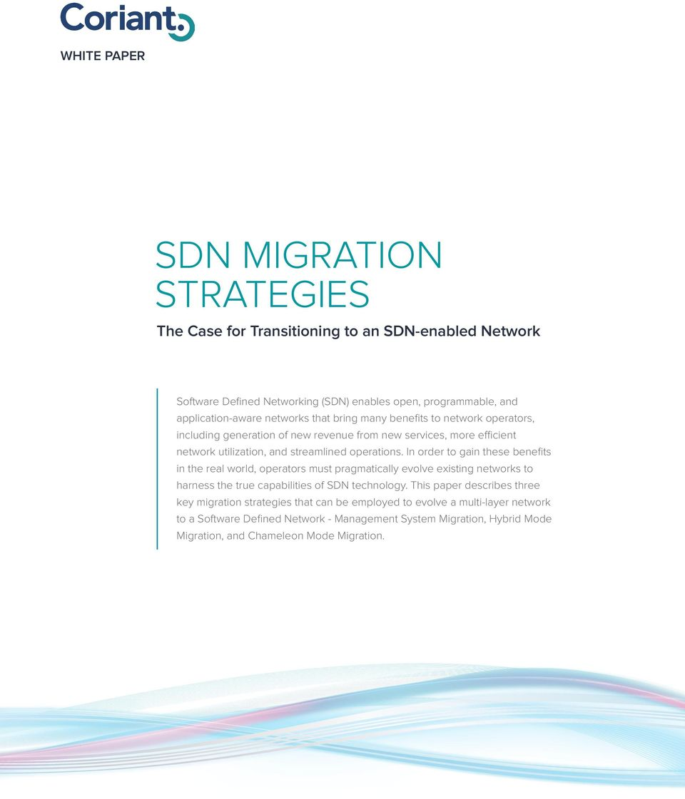 In order to gain these benefits in the real world, operators must pragmatically evolve existing networks to harness the true capabilities of SDN technology.