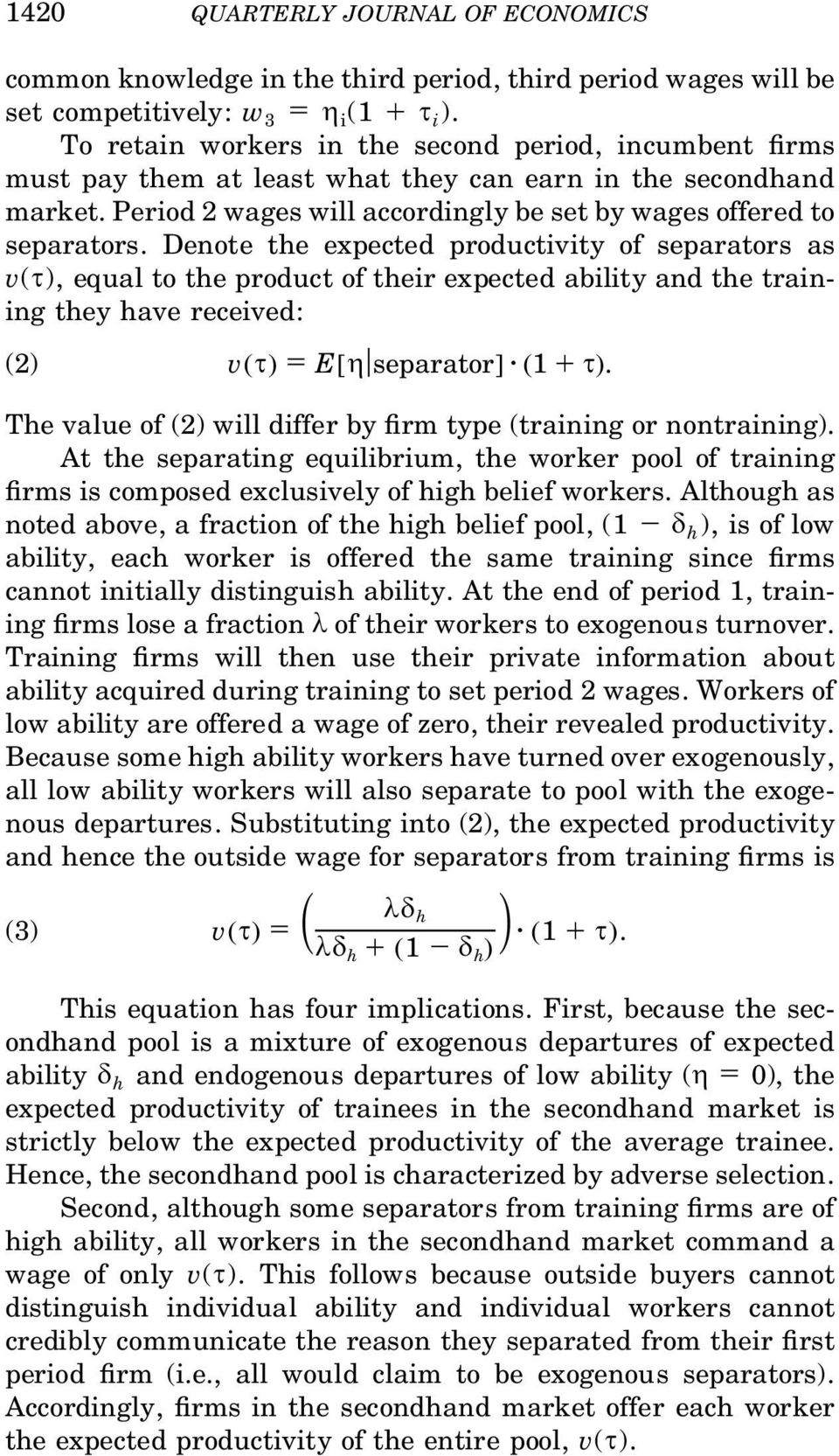 Denote the expected productivity of separators as v(t ), equal to the product of their expected ability and the training they have received: (2) v~ t! 5 E@ h u separator# z ~ 1 1 t!