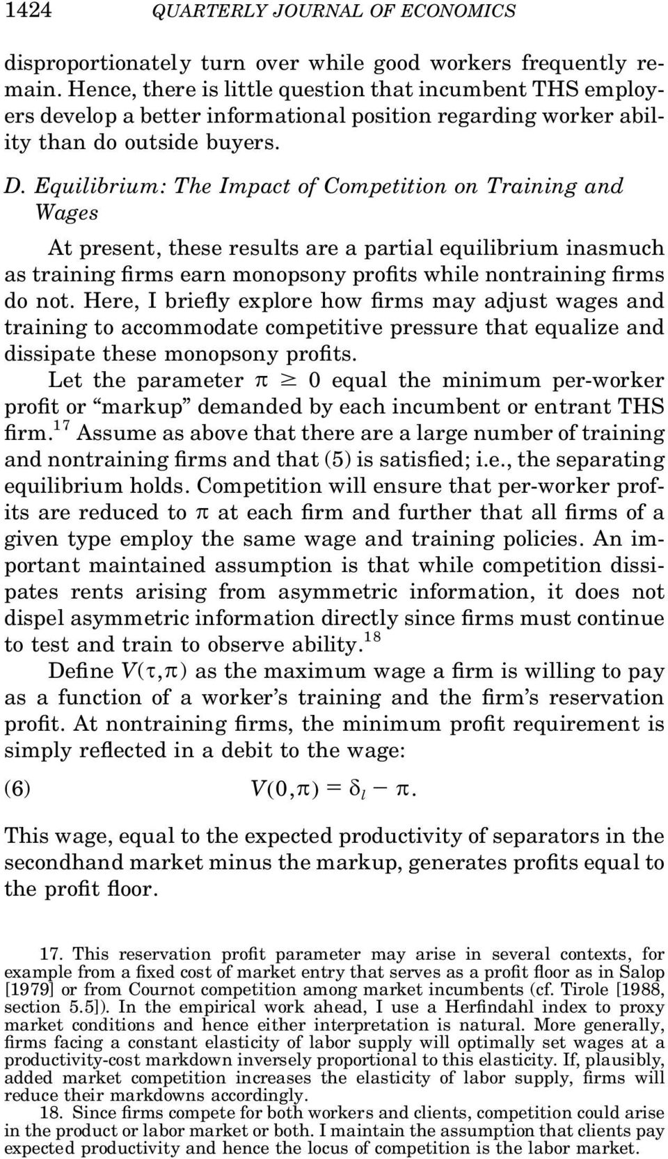 Equilibrium: The Impact of Competition on Training and Wages At present, these results are a partial equilibrium inasmuch as training rms earn monopsony pro ts while nontraining rms do not.