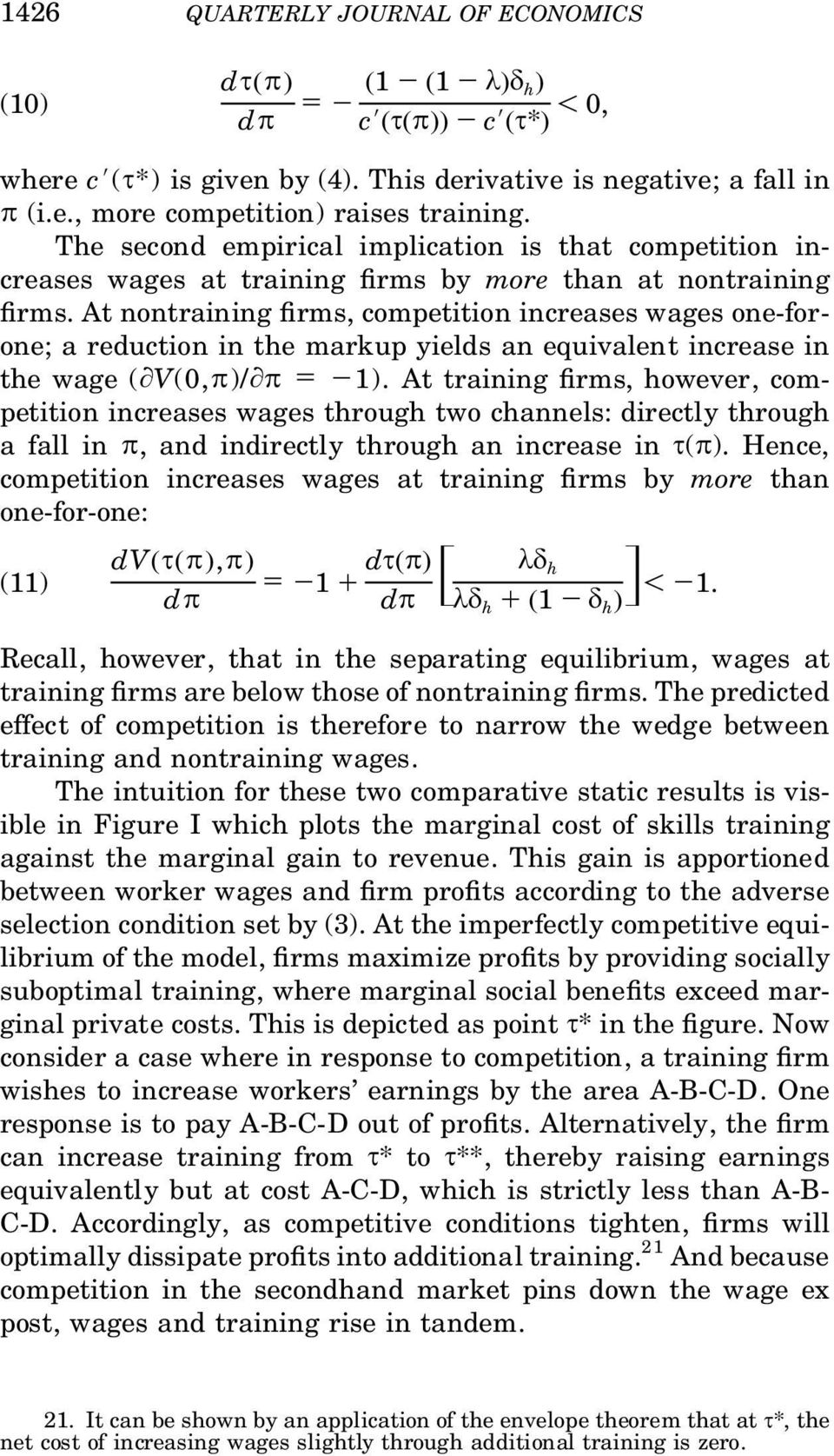 At nontraining rms, competition increases wages one-forone; a reduction in the markup yields an equivalent increase in the wage (] V(0,p )/] p 5 2 1).