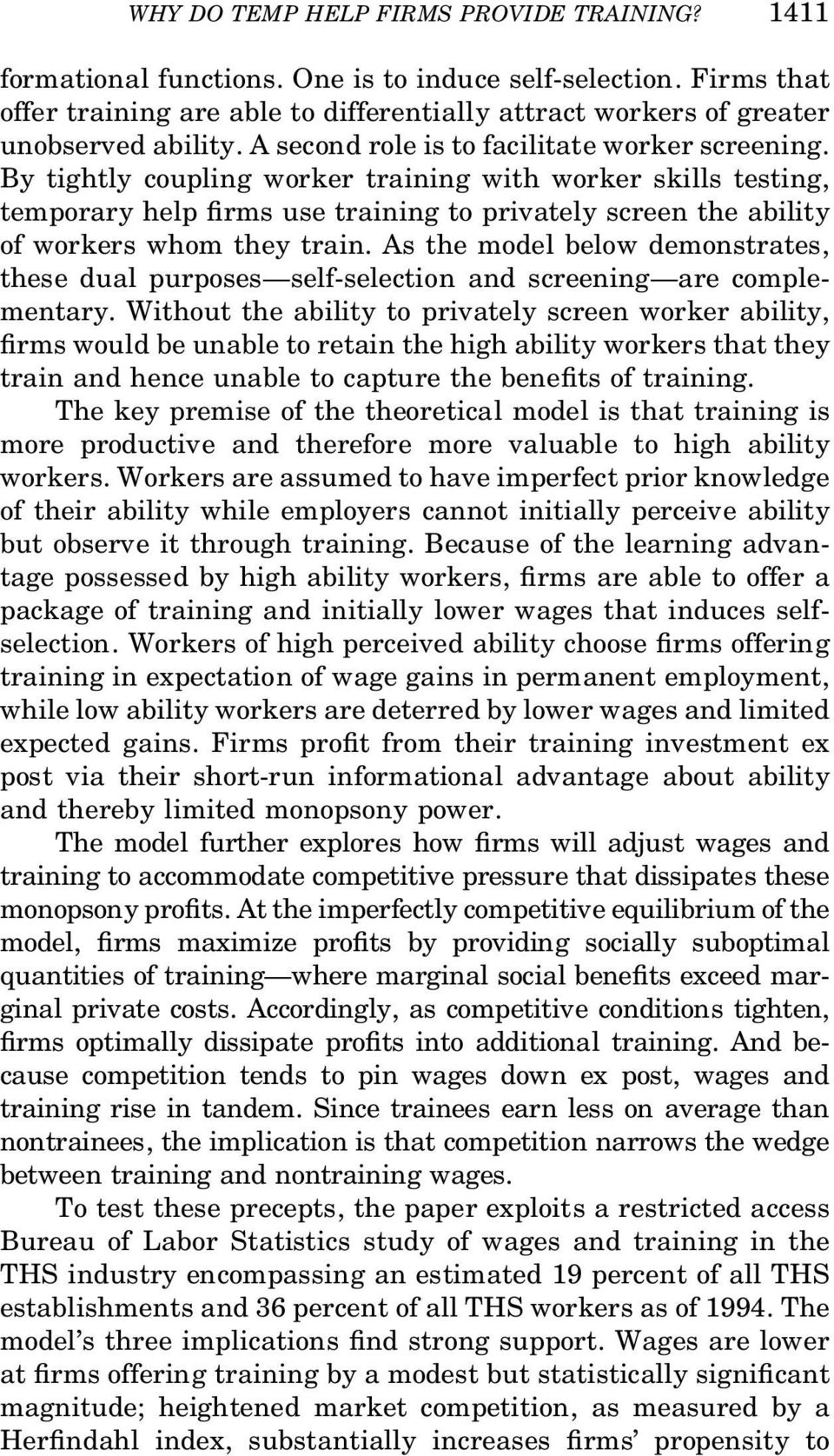 By tightly coupling worker training with worker skills testing, temporary help rms use training to privately screen the ability of workers whom they train.