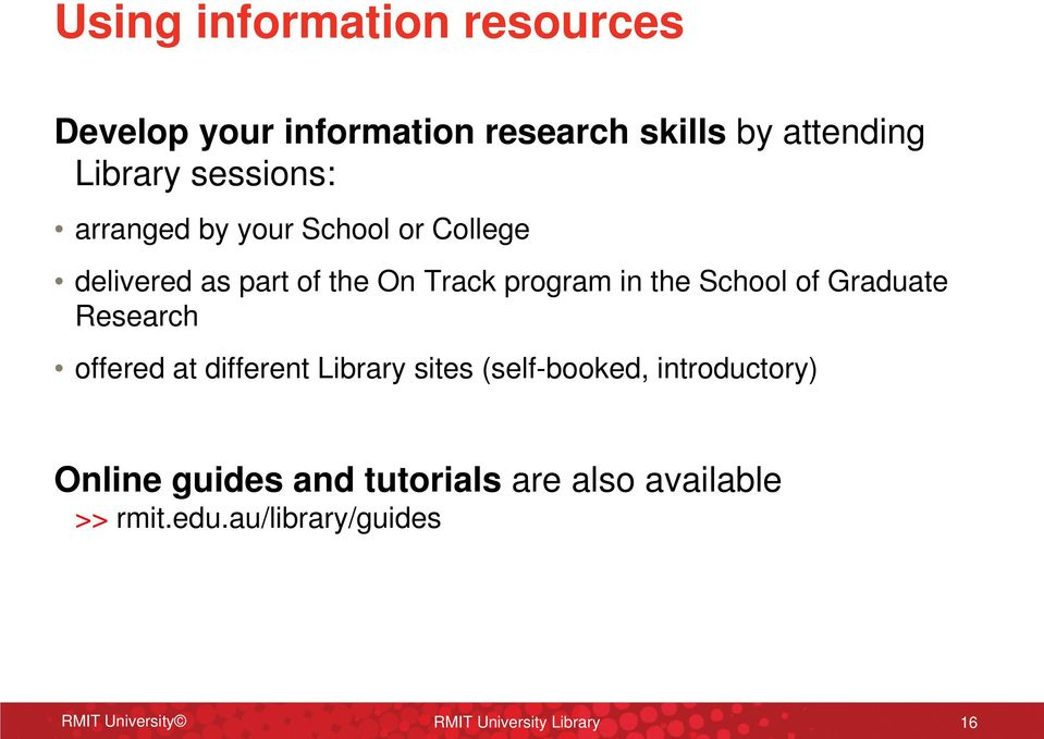 School of Graduate Research offered at different Library sites (self-booked, introductory) Online