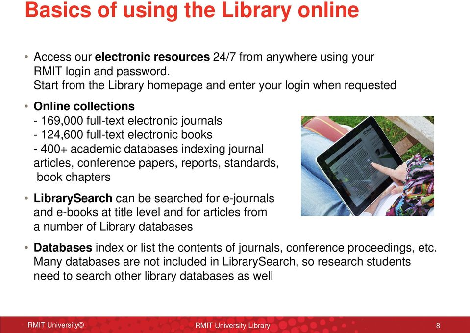 databases indexing journal articles, conference papers, reports, standards, book chapters LibrarySearch can be searched for e-journals and e-books at title level and for articles from a