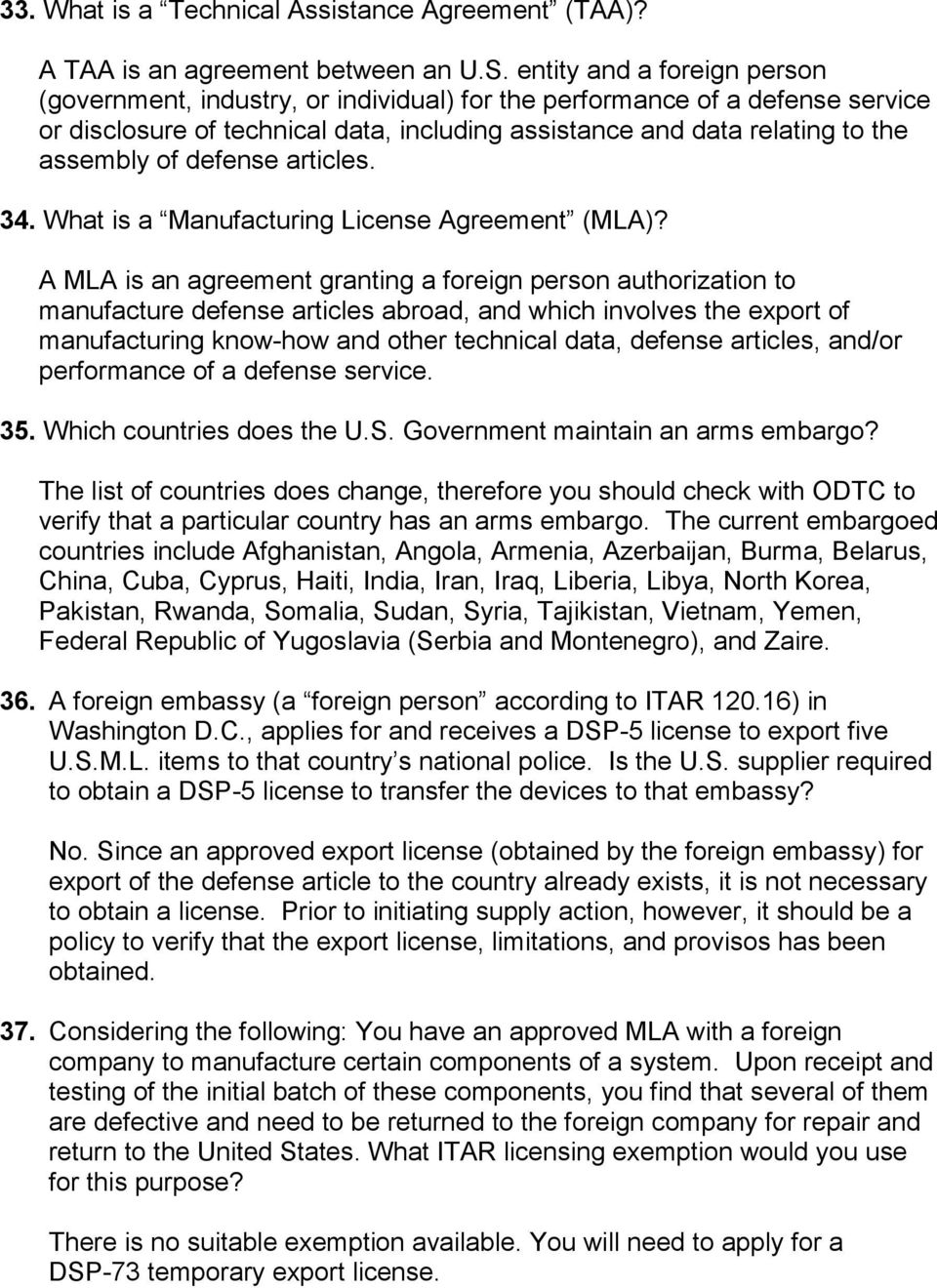 defense articles. 34. What is a Manufacturing License Agreement (MLA)?