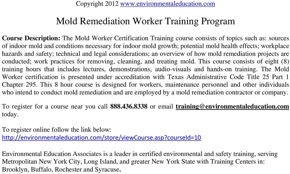 cleaning, and treating mold. This course consists of eight (8) training hours that includes lectures, demonstrations, audio-visuals and hands-on training.