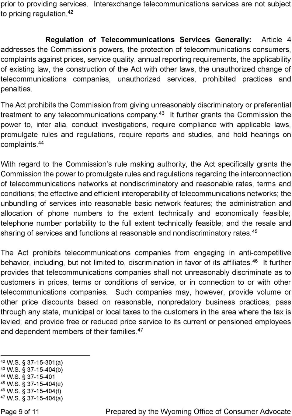 reporting requirements, the applicability of existing law, the construction of the Act with other laws, the unauthorized change of telecommunications companies, unauthorized services, prohibited