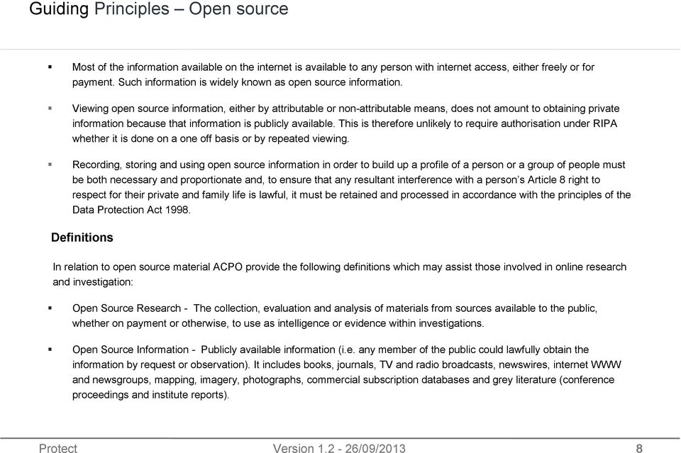 Viewing open source information, either by attributable or non-attributable means, does not amount to obtaining private information because that information is publicly available.