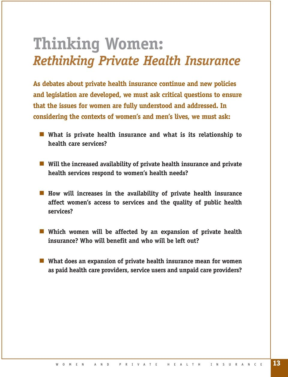 In considering the contexts of women s and men s lives, we must ask: What is private health insurance and what is its relationship to health care services?