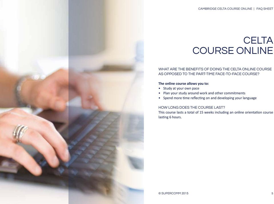 The online course allows you to: Study at your own pace Plan your study around work and other commitments