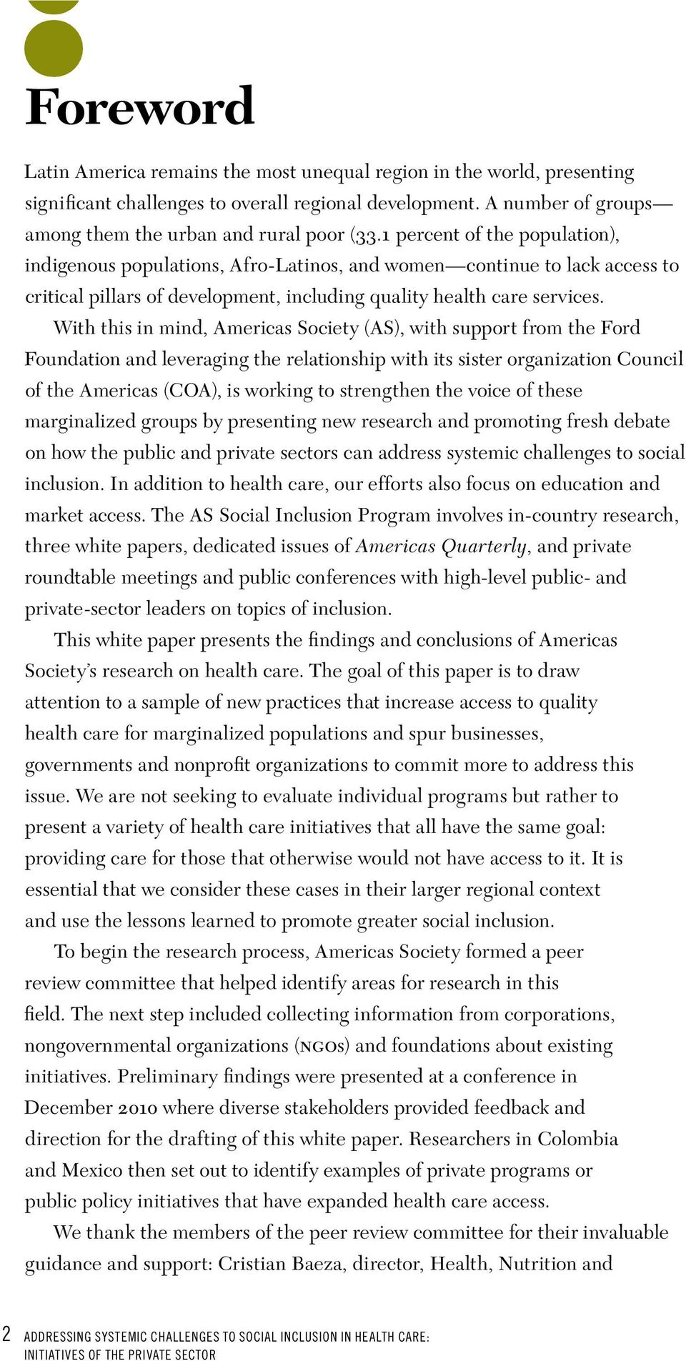With this in mind, Americas Society (AS), with support from the Ford Foundation and leveraging the relationship with its sister organization Council of the Americas (COA), is working to strengthen
