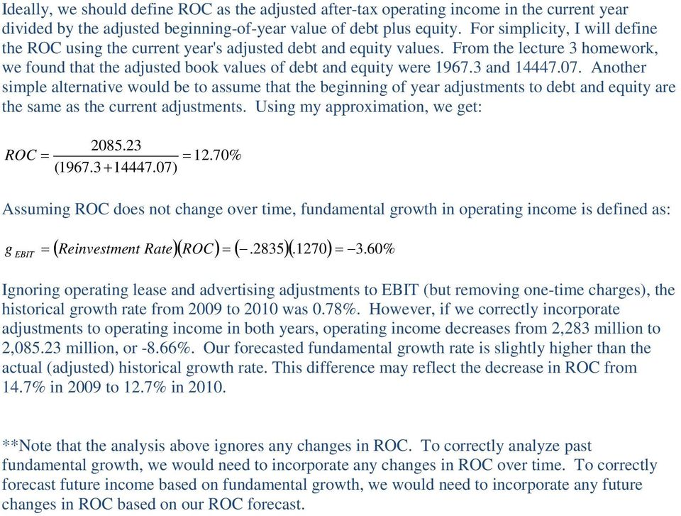3 and 14447.07. Another simple alternative would be to assume that the beginning of year adjustments to debt and equity are the same as the current adjustments. Using my approximation, we get: ROC 12.