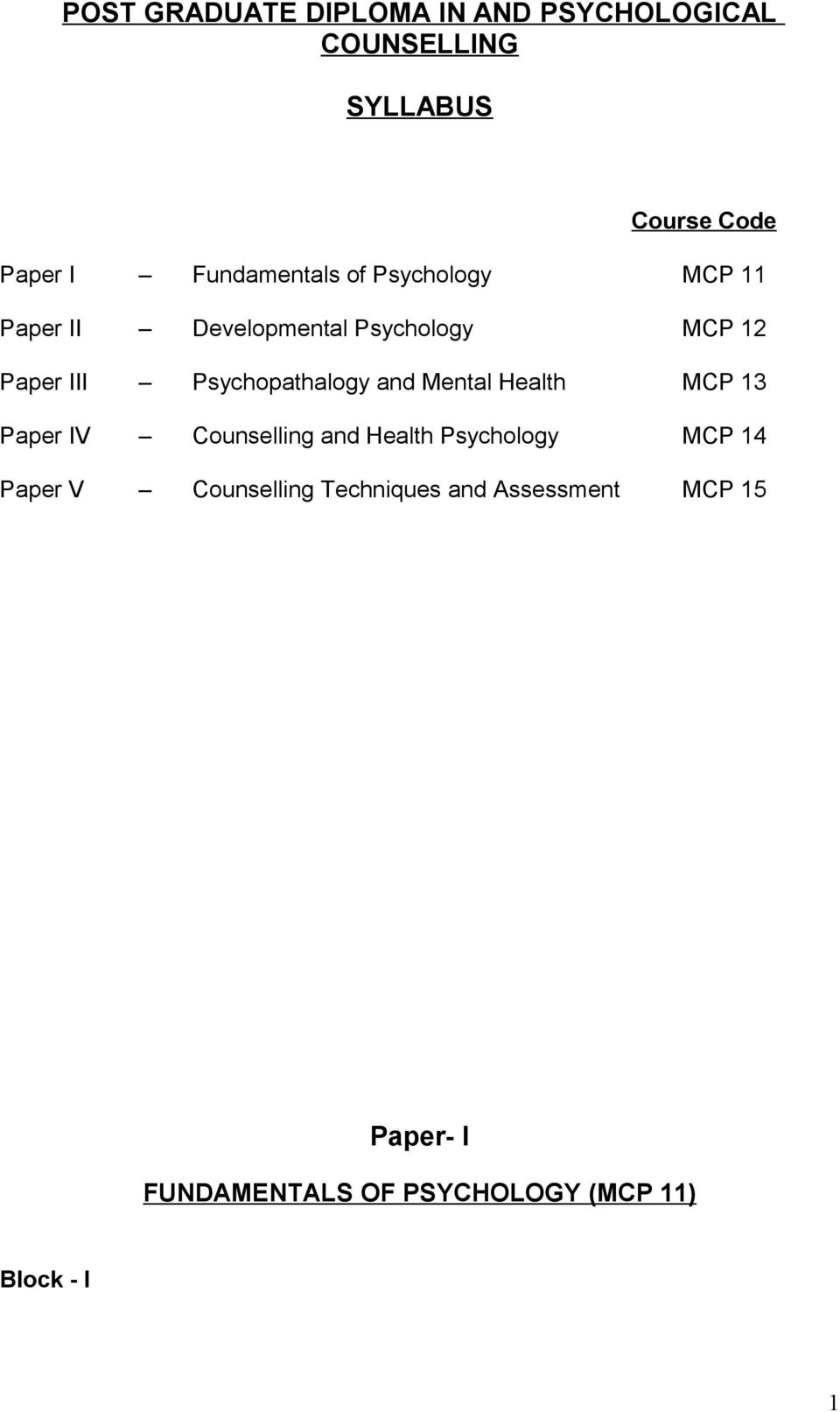 Psychopathalogy and Mental Health MCP 13 Paper IV Counselling and Health Psychology MCP 14