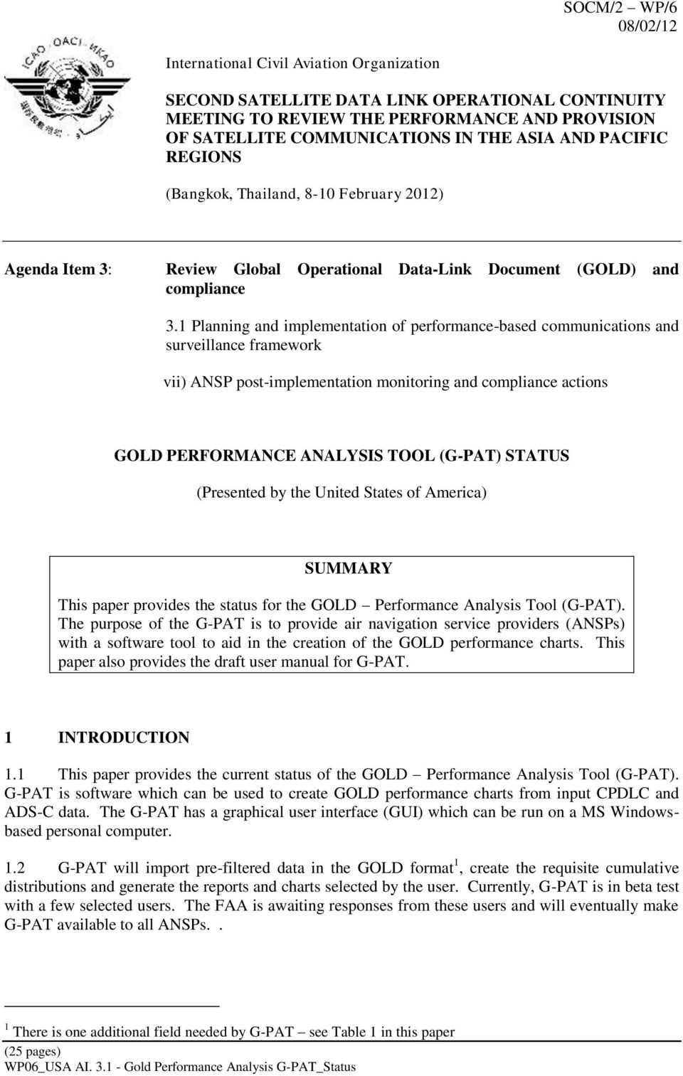 1 Planning and implementation of performance-based communications and surveillance framework vii) ANSP post-implementation monitoring and compliance actions GOLD PERFORMANCE ANALYSIS TOOL (G-PAT)